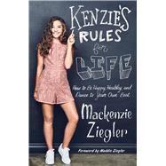Kenzie's Rules for Life by Ziegler, Mackenzie; Ziegler, Maddie, 9781501183577