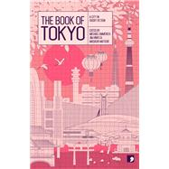 The Book of Tokyo by Emmerich, Michael; Hinks, Jim; Matsuie, Masashi, 9781905583577