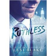 Ruthless by Blake, Lexi, 9780425283578