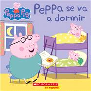 Peppa se va a dormir (Peppa Pig) by Unknown, 9780545903578