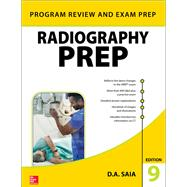 Radiography PREP (Program Review and Exam Preparation), Ninth Edition by Saia, D.A., 9781259863578