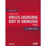A Guide to the Wireless Engineering Body of Knowledge (WEBOK)