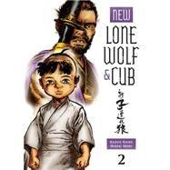 New Lone Wolf and Cub Volume 2 by KOIKE, KAZUOMORI, HIDEKI, 9781616553579