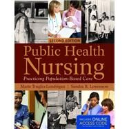 Public Health Nursing: Practicing Population-Based Care (Book with Access Code) by Truglio-londrigan, Marie; Lewenson, Sandra B., 9781449683580
