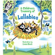 A Children's Treasury of Lullabies by Bleck, Linda, 9781454913580