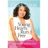 Young Hearts Run Free First Lady of Southern Soul by Staton, Candi, 9781942603580