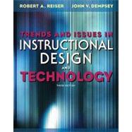 Trends and Issues in Instructional Design and Technology by Reiser, Robert A.; Dempsey, John V., 9780132563581