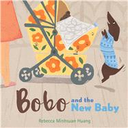 Bobo and the New Baby by Huang, Rebecca Minhsuan, 9780544713581
