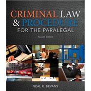 Criminal Law and Procedure for the Paralegal by Bevans, Neal R., 9781133693581