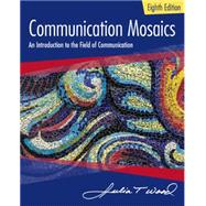 Communication Mosaics An Introduction to the Field of Communication by Wood, Julia T., 9781305403581