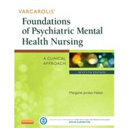 Varcarolis' Foundations of Psychiatric Mental Health Nursing: A Clinical Approach by Halter, Margaret Jordan, 9781455753581