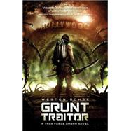 Grunt Traitor by Ochse, Weston, 9781781083581