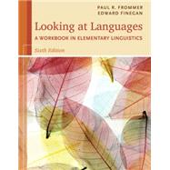 Looking at Languages A Workbook in Elementary Linguistics by Frommer, Paul R.; Finegan, Edward, 9781285463582