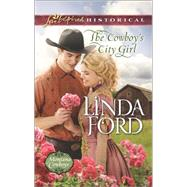 The Cowboy's City Girl by Ford, Linda, 9780373283583