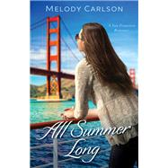 All Summer Long by Carlson, Melody, 9780800723583