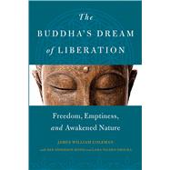 The Buddha's Dream of Liberation by Coleman, James William; Anderson, Reb (CON); Drolma, Palden (CON), 9781614293583