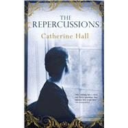 The Repercussions by Hall, Catherine, 9781846883583