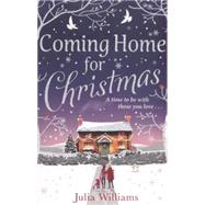 Coming Home for Christmas by Williams, Julia, 9781847563583