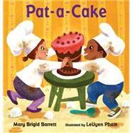 Pat-a-Cake by BARRETT, MARY BRIGIDPHAM, LEUYEN, 9780763643584
