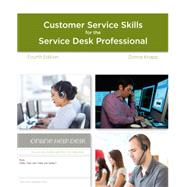 A Guide to Customer Service Skills for the Service Desk Professional by Knapp, Donna, 9781285063584
