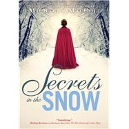 Secrets in the Snow by MacColl, Michaela, 9781452133584