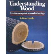 Understanding Wood : A Craftsman's Guide to Wood Technology at Biggerbooks.com