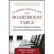 Claiming Your Place at the Boardroom Table: The Essential Handbook for Excellence in Governance and Effective Directorship by Bakewell, Thomas; Darazsdi, James, 9780071833585