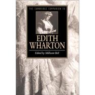 The Cambridge Companion to Edith Wharton by Edited by Millicent Bell, 9780521453585