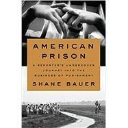 American Prison by Bauer, Shane, 9780735223585