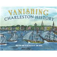 Vanishing Charleston History by Davis, Tom, 9780738503585