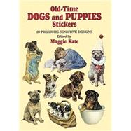 Old-Time Dogs and Puppies Stickers : 29 Pressure-Sensitive Designs by Maggie Kate, 9780486273587
