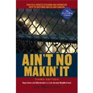 Ain't No Makin' It : Aspirations and Attainment in a Low-Income Neighborhood by MacLeod, Jay, 9780813343587