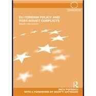 EU Foreign Policy and Post-Soviet Conflicts: Stealth Intervention by Popescu; Nicu, 9781138993587