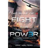 The Rule of Three: Fight for Power by Walters, Eric, 9781250073587