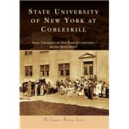 State University of New York at Cobleskill by State University of New York at Cobleskill Alumni Association, 9781467123587