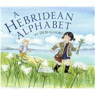 A Hebridean Alphabet by Gliori, Debi, 9781780273587