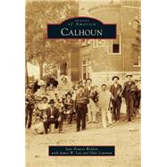 Calhoun by Weldon, Jane Powers; Lay, James W.; Lowman, Dale, 9781467113588