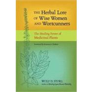The Herbal Lore of Wise Women and Wortcunners by STORL, WOLF D.GLADSTAR, ROSEMARY, 9781583943588