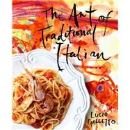 Art of Traditional Italian by Galletto, Lucio; Dearnley, Ben, 9781921383588