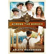 Across the Border by Richardson, Arleta, 9780781413589