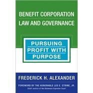 Benefit Corporation Law and Governance by ALEXANDER, RICK, 9781523083589