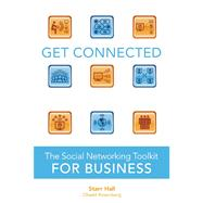 Get Connected The Social Networking Toolkit for Business by Hall, Starr, 9781599183589