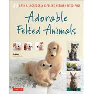 Adorable Felted Animals by Tuttle Publishing, 9784805313589