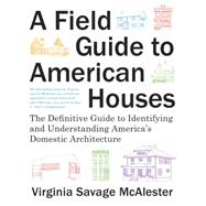 A Field Guide to American Houses (Revised) by MCALESTER, VIRGINIA SAVAGE, 9781400043590