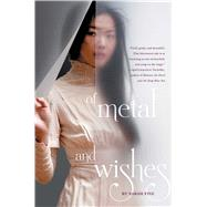 Of Metal and Wishes by Fine, Sarah, 9781442483590