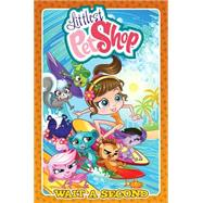 Littlest Pet Shop: Wait a Second by Pena, Nicanor (CON); Campo, Antonio (CON); Ball, Georgia (CON); Anderson, Matt (CON), 9781631403590