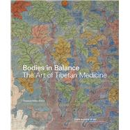 Bodies in Balance: The Art of Tibetan Medicine by Hofer, Theresia; Arya, Pasang Yontan (CON); Craig, Sienna R. (CON); Dorje, Gyurme (CON); Ga, Yang (CON), 9780295993591