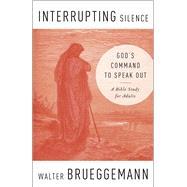 Interrupting Silence by Brueggemann, Walter, 9780664263591