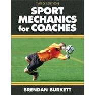 Sport Mechanics for Coaches - 3rd Edition by Burkett, Brendan, 9780736083591