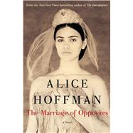 The Marriage of Opposites by Hoffman, Alice, 9781451693591